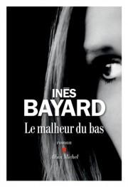 Le malheur du bas, d'Inès Bayard... (Image fournie parAlbin Michel) - image 2.0