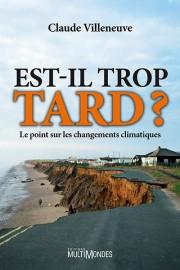 Est-il trop tard? Le point sur leschangements climatiques... (Image fournie par les Éditions MultiMondes) - image 4.0