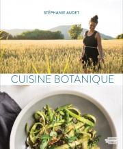 Cuisine botanique, de Stéphanie Audet... (PHOTO FOURNIE PAR LES ÉDITIONS DU JOURNAL) - image 3.0