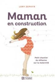 Couverture du livre Maman en construction, de Lory... (PHOTO FOURNIE PAR LES ÉDITIONS DE L'HOMME) - image 2.1