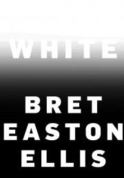White, deBret Easton Ellis... (IMAGE FOURNIE PAR L'ÉDITEUR) - image 1.0