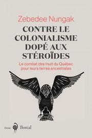 Contre le colonialisme dopé aux stéroïdes-Le combat des... (IMAGE FOURNIE PAR BORÉAL) - image 3.0