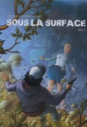 Sous la surface deMichaud, Dominici, Gihef... (IMAGE FOURNIE PAR L'ÉDITEUR) - image 9.0