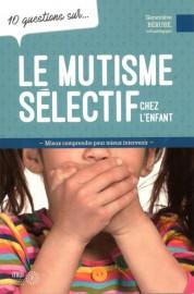 10 questions sur... Le mutisme sélectif chez l'enfant... (PHOTO FOURNIE PAR L'ÉDITEUR) - image 2.0