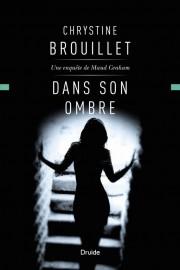 Dans son ombre, de Chrystine Brouillet, édition Druide,... (PHOTO FOURNIE PAR LES ÉDITIONS DRUIDE) - image 2.0