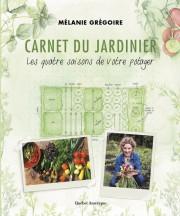 Carnet du jardinier -Les quatre saisons de votre... (IMAGE FOURNIE PARLES ÉDITIONS QUÉBEC AMÉRIQUE) - image 2.0