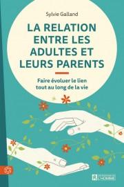 La relation entre les adultes et leurs parents,... (IMAGE FOURNIE PAR LES ÉDITIONS DE L'HOMME) - image 2.0