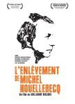 L' Enlèvement de Michel Houellebecq