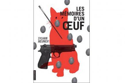 Sylvain Meunier - Les Mémoires d'un oeuf