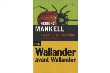 Henning Mankell a beau avoir clos le destin de Kurt Wallander dans L'homme...