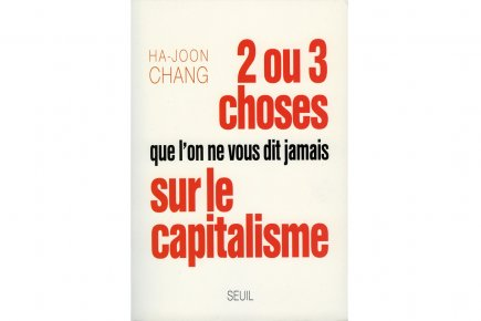 Ha-Joon Chang. 2 ou 3 choses que l'on ne...