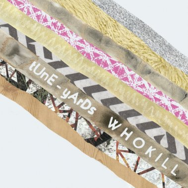 Whokill - tUnE-yArDs ()