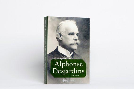ALPHONSE DESJARDINS 1854- 1920, DE GUY BÉLANGER ()