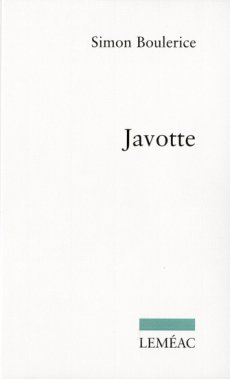 Javotte, Simon Boulerice, Leméac ()