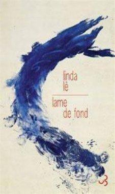 Lame de fond, Linda Lê, Christian Bourgois ()