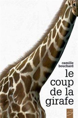 Le coup de la girafe, Camille Bouchard, Soulières ()