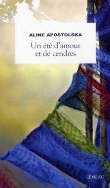 Un été d'amour et de cendres, Aline Apostolska, Leméac ()
