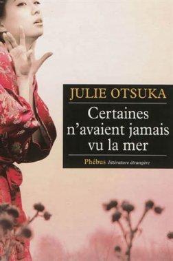 Certaines n'avaient jamais vu la mer, Julie Otsuka, Phébus ()