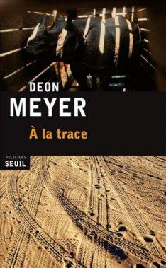 À la Trace, Deon Meyer, Seuil ()
