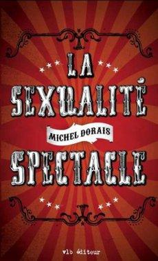 La sexualité spectacle, Michel Dorais, VLB ()