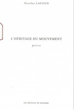 «L'héritage du mouvement», Nicolas Lauzon, Les éditions du passage, 63 pages. ()