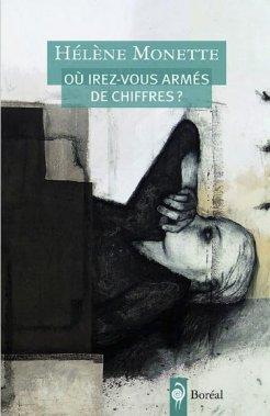 «Où irez-vous avec vos chiffres», Hélène Monette, Boréal, 126 pages. ()