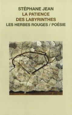 «La patience des labyrinthes», Stéphane Jean, Les herbes rouges, 85 pages. ()