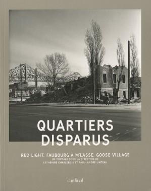 Le livre <em>Quartiers disparus</em> (PHOTO FOURNIE PAR L'ÉDITEUR)