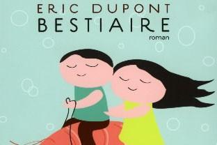 Le livre Bestiaire, d'Éric Dupont...
