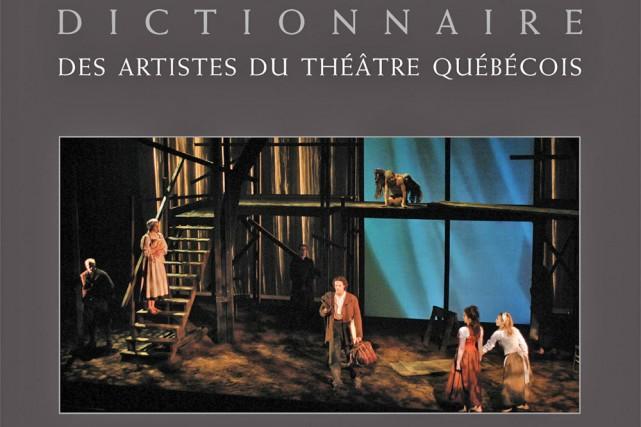 Dictionnaire des artistes du théâtre québécois...