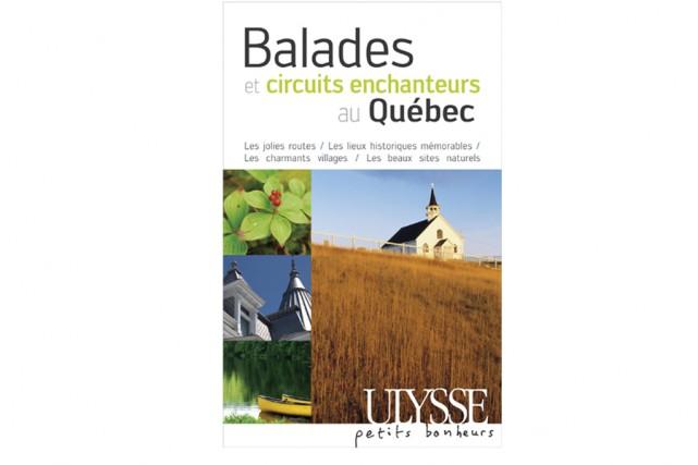 Le guide Balades et circuits enchanteurs au Québec propose une vingtaine...