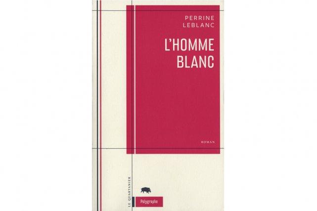 L Homme Blanc Etonnant Premier Roman Marie Claude Girard