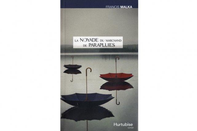Charmant livre que cette Noyade du marchand de parapluies de Francis Malka (Le...