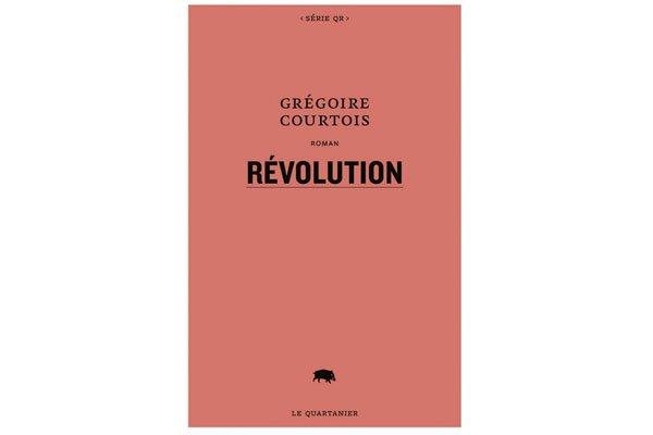 Cette Révolution de Grégoire Courtois, on peut la préparer et la vivre en une...
