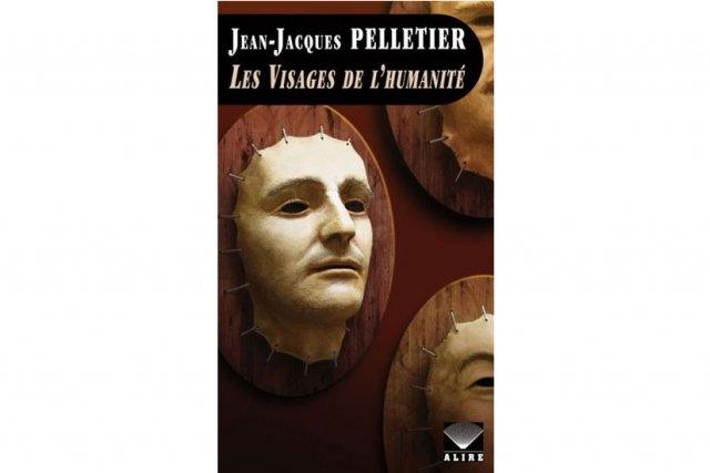 Avec Les visages de l'humanité, Jean-Jacques Pelletier nous  propose...