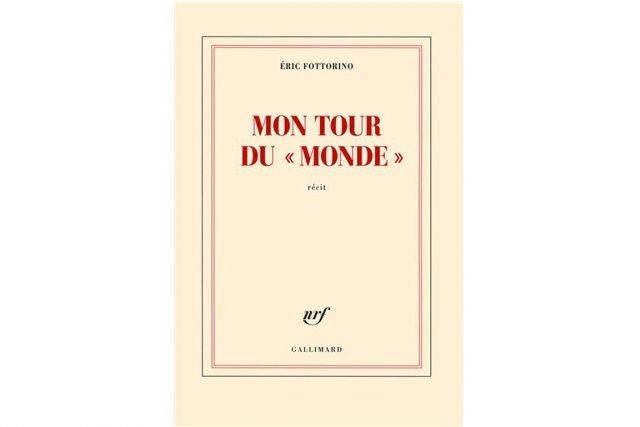 Mon tour du «Monde», d'Éric Fottorino...