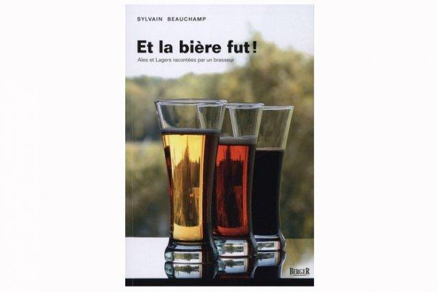 Le livre Et la bière fut!, de Sylvain...