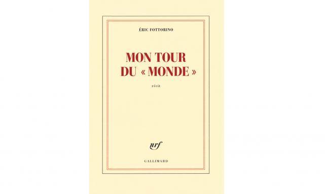 Mon tour du Monde d'Éric Fottorino...