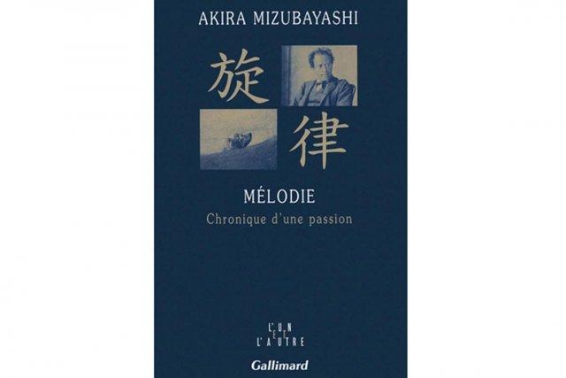 Dans Mélodie, Chronique d'une passion, Akira Mizubayashi propose...