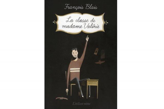 Francois Blais - La classe de madame Valerie