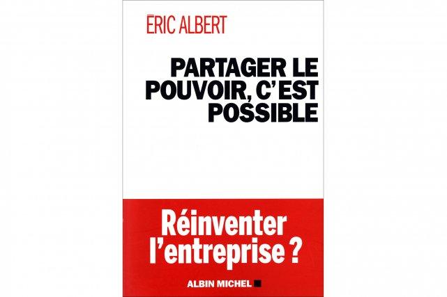 Éric Albert.Partager le pouvoir, c'est possible, Albin Michel....
