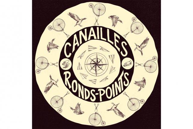 Ce n'est pas parce que l'album s'appelle Ronds-points que Canailles...