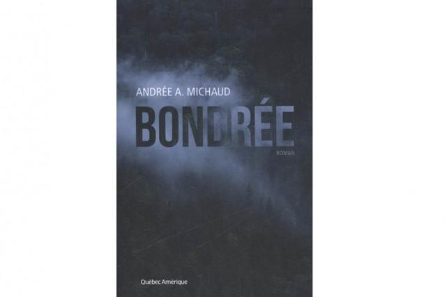 Bondrée, de Andrée A. Michaud...