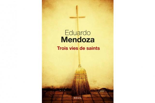 Trois vies de saints, Eduardo Mendoza, Seuil, 206...