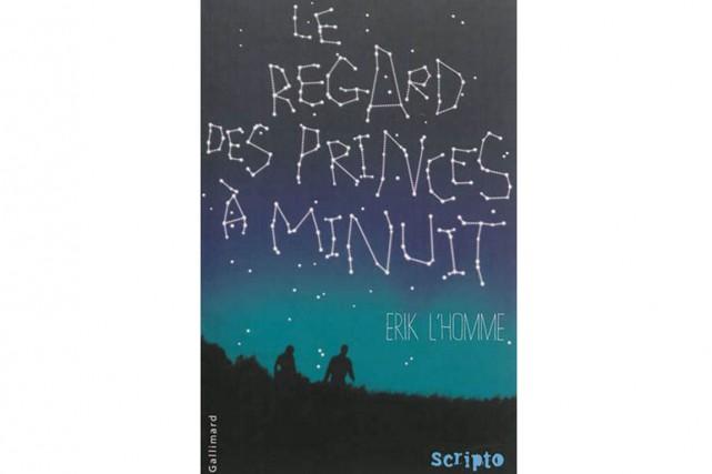 Le regard des princes à minuit, Erik L'Homme,...