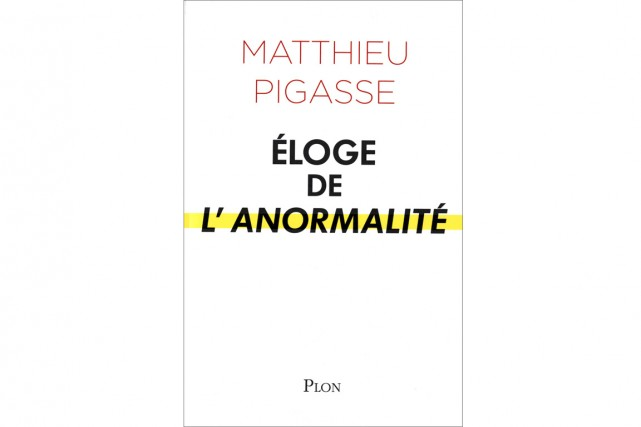 Matthieu Pigasse,Éloge de l'anormalité, Plon, 189 pages....