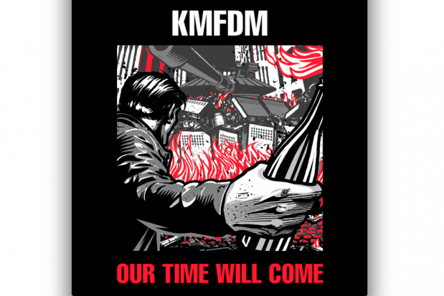 Our Time Will Come: KMFDM...