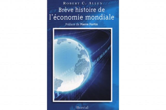 Brève histoire de l'économie mondiale, Robert C. Allen,...