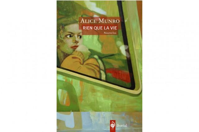 Annoncé comme son dernier recueil de nouvelles, Rien que la vie d'Alice Munro...