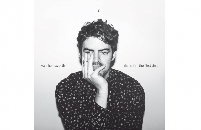 ÉLECTRO, Alone for the First Time, Ryan Hemsworth...